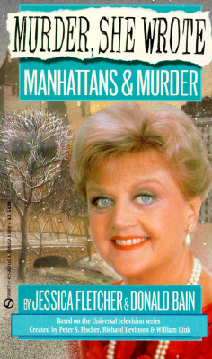 Manhattans and Murder By Fletcher, Jessica/ Bain, Donald