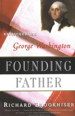 Founding Father By Brookhiser, Richard
